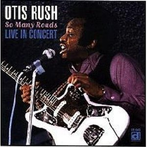 OTIS RUSH - So Many Roads  (2011) 51ikls10