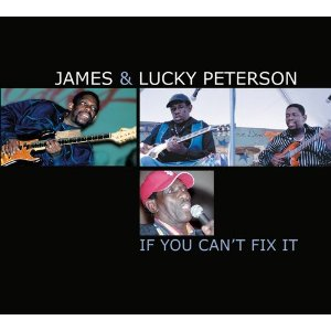 James & Lucky PETERSON - If You Can'T Fix It (2012) 51xf7z10