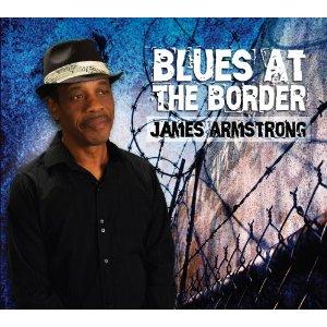 James ARMSTRONG - Blues At The Border (2012) 61pb0m10