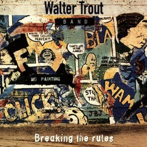 Walter TROUT - Breaking The Rules (2011) 61xo9310