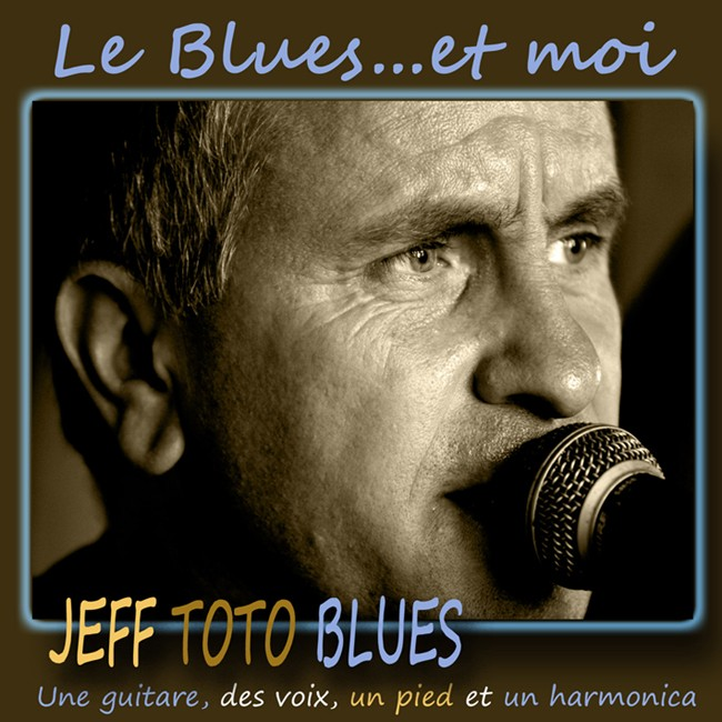 JEFF TOTO BLUES - Le Blues... & Moi (2012) Jeff2010