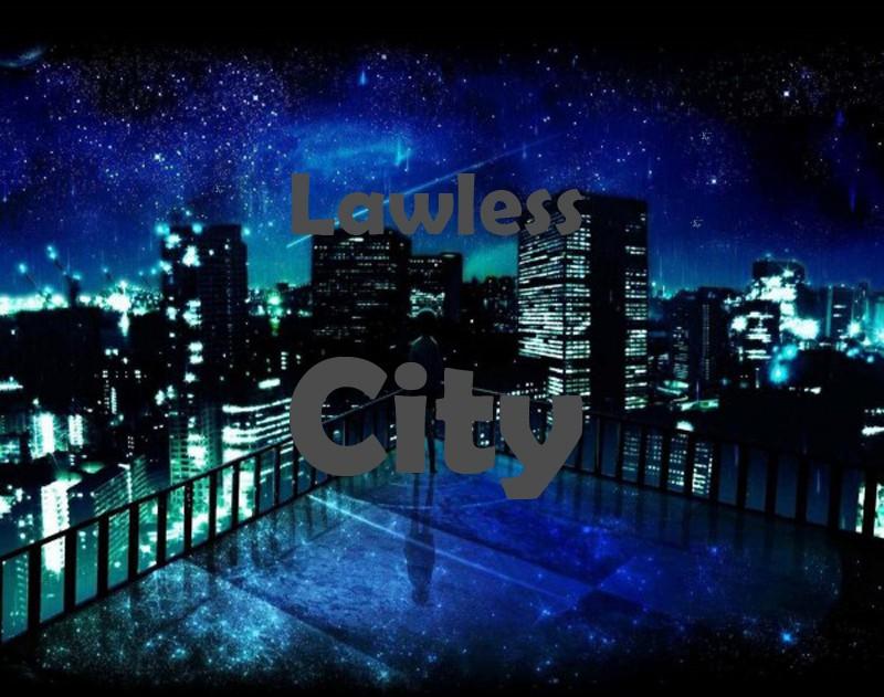 Lawless city
