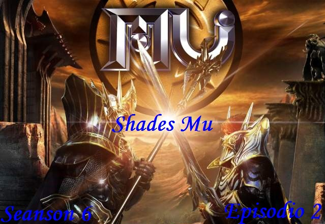 Mu Shades, Seanson 6 Episodio 2
