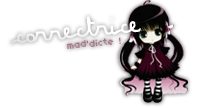 Correctric ~ Animatrice ~ Mad'dicte