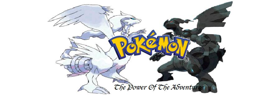Pokemon - the power of adventures.