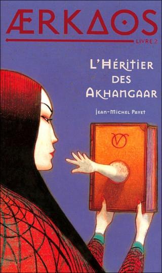 AERKAOS (Tome 2) L'HERITIER DES AKHANGAAR de Jean-Michel Payet  97827511