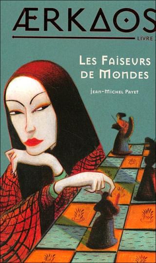AERKAOS (Tome 3) LES FAISEURS DE MONDES de Jean-Michel Payet 97827512