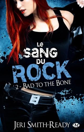 LE SANG DU ROCK (Tome 2) BAD TO THE BONE de Jeri Smith-Ready 1206-r10