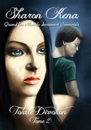 TOTALE DÉVOTION (Tome 2) QUAND LES MORTELS DEVIENNENT IMMORTELS de Sharon Kena 97823612