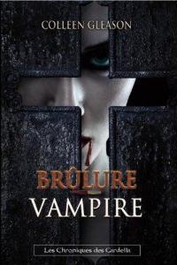 LES CHRONIQUES DES GARDELLA (Tome 4) BRÛLURE VAMPIRE de Colleen Gleason Brulur11