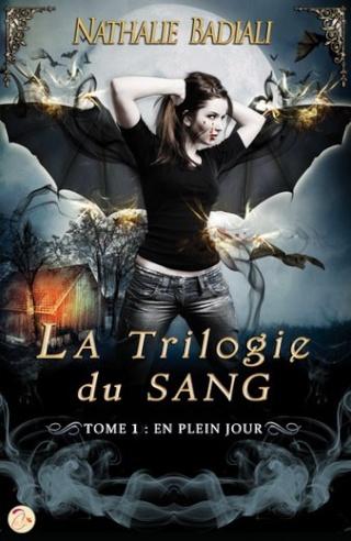 LA TRILOGIE DU SANG (Tome 1) EN PLEIN JOUR de Nathalie Badiali La-tri10