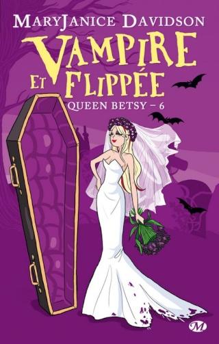QUEEN BETSY (Tome 06) VAMPIRE ET FLIPPÉE de Mary Janice Davidson Queen_11