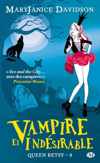 QUEEN BETSY (Tome 08) VAMPIRE ET INDÉSIRABLE de Mary Janice Davidson Queen_12