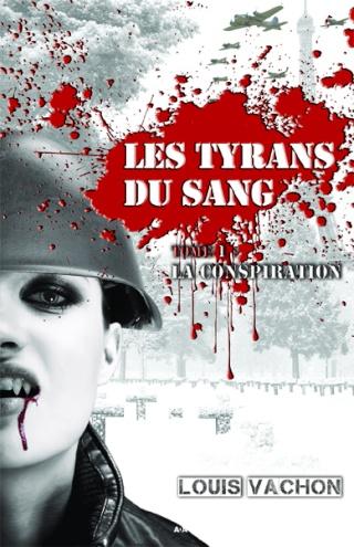 LES TYRANS DU SANG (Tome 1) LA CONSPIRATION de Louis Vachon Tyrans11