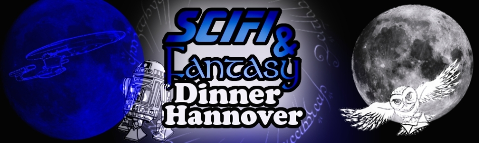 SciFi & Fantasy Dinner ~ Hannover
