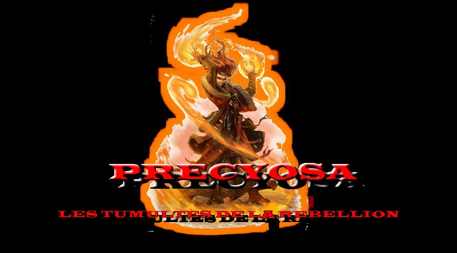 Precyosa - Les Tumultes de la Rébellion