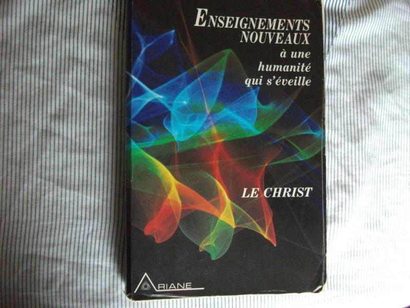 """""""Enseignements nouveaux à une humanité qui s'éveille, le Christ""""- Un livre trompeur, méfions-nous ! Dscf9810"""