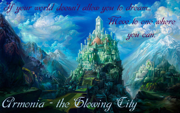Armonia - the Glowing City; a Fantasy RP Armoni10