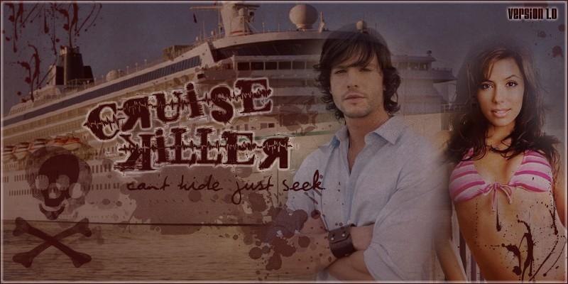 ● Cruise Killer ●~