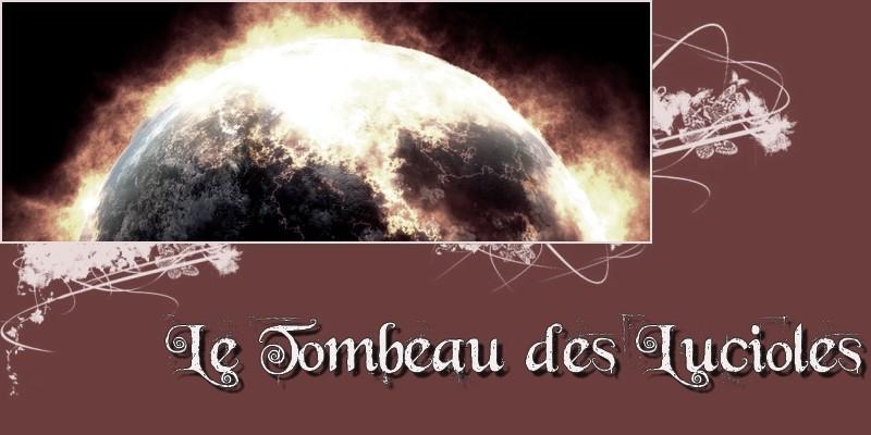 † L£ Tomb£au d£s Luciol£s †