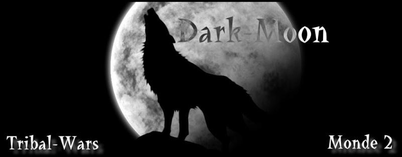 créer un forum : Forum de la tribu Dark-Moon Trib Logodm11