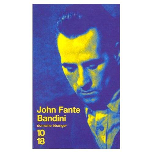 [Fante, John] Bandini Bandii10