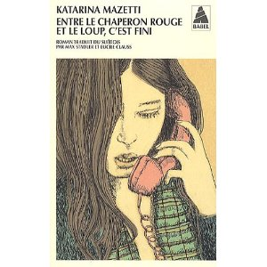 [Mazetti, Katarina] Entre le chaperon rouge et le loup, c'est fini 51779x10