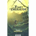 [Holdstock, Robert] La forêt d'émeraude Mimo10