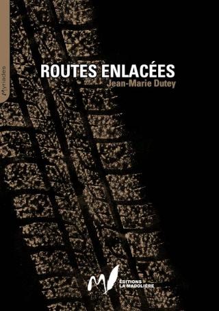 [Myriades] Routes Enlacées - Jean-Marie Dutey 1-hd12