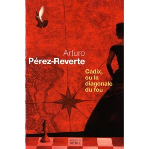 [Perez-Reverte, Arturo] Cadix ou la diagonale du fou Cadix10