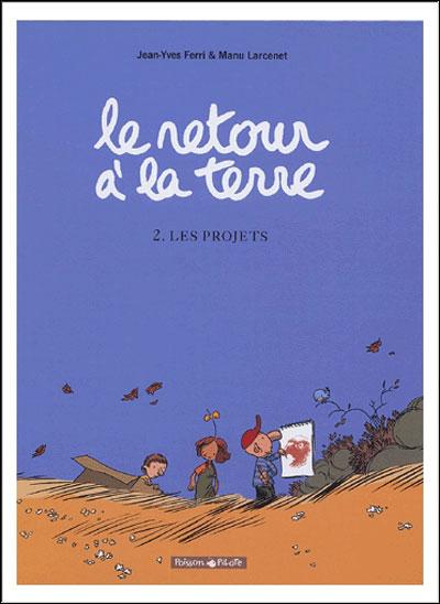 Le Retour à la terre - Tome 2: Les projets [Ferri, Jean-Yves & Larcenet, Manu] 97822014