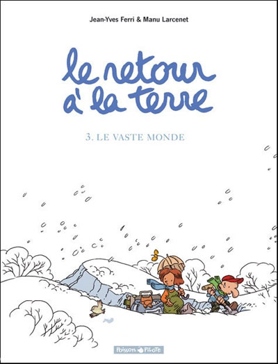 Le Retour à la terre - Tome 3: Le vaste monde [Ferri, Jean-Yves & Larcenet, Manu] 97822021