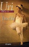 [Uri, Hélène] Trouble 516ff-10