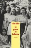 [Billet, Julia] La guerre de Catherine 97822110