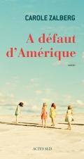 [Zalberg, Carole] A défaut d'Amérique 97823312