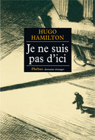 [Hamilton, Hugo] Je ne suis pas d'ici Je_ne_10