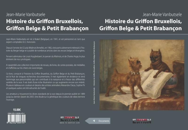 UN SUPER LIVRE SUR NOS PETITS BELGES Histoire du Griffon Bruxellois, Griffon Belge et Petit Brabançon - Jean-Marie Vanbutsele  Histoi10