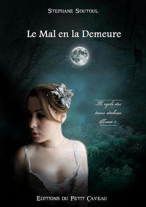 [Soutoul, Stéphane] Le Cycles des Âmes Déchues - Tome 1: Le Mal en la Demeure Le_mal10