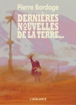 [Bordage, Pierre] Dernières nouvelles de la Terre 9b834010