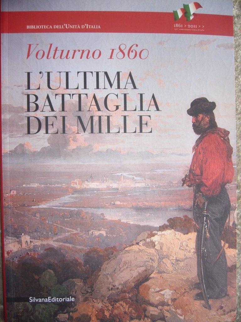 Volturno 1860 - L'ultima battaglia dei Mille P1060710