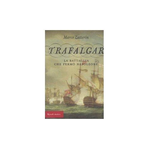 Trafalgar. La battaglia che fermò Napoleone Trafal12