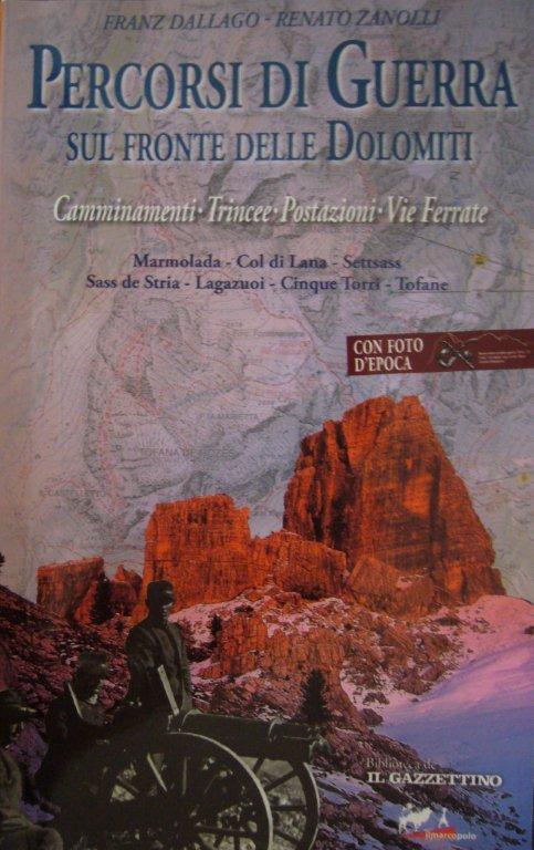 PERCORSI DI GUERRA sul fronte delle Dolomiti Ww110