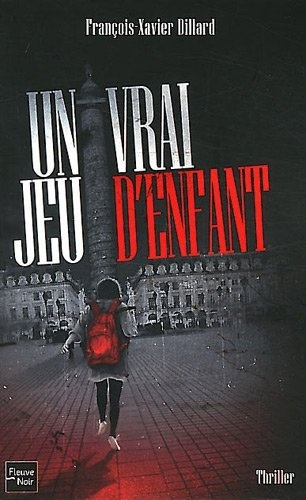 UN VRAI JEU D'ENFANT de François Xavier Dillard Jeu_d_10