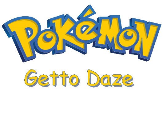 Pokemon getto daze!