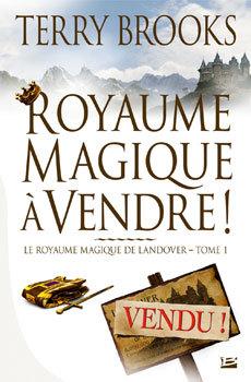 LE ROYAUME MAGIQUE DE LANDOVER (Tome 1) ROYAUME MAGIQUE A VENDRE ! de Terry Brooks 20070910