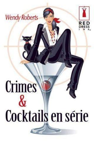 CRIMES ET COCKTAILS EN SERIE de Wendy Roberts 26890210