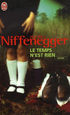 LE TEMPS N'EST RIEN d'Audrey Niffenegger 73747610