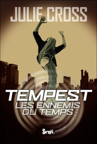 TEMPEST - TEMPEST (Tome 1) LES ENNEMIS DU TEMPS de Julie Cross 97820210