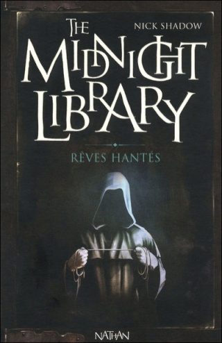 THE MIDNIGHT LIBRARY (Tome 11) RÊVES HANTES de Nick Shadow 97820911