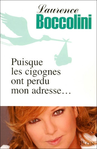 PUISQUE LES CIGOGNES ONT PERDU MON ADRESSE de Laurence Boccolini 97822510